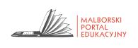 Kliknij, aby przejść do Malborskiego Portalu Edukacyjnego.